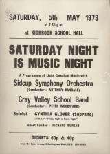 A poster advertises 'Saturday Night is Music Night' to be held on 5th May 1973 featuring the Sidcup Symphony Orchestra, The Cray Valley School Band and Soprano, Cynthia Glover.