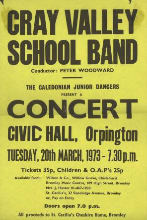 A poster advertises the Cray Valley School Band Concert at the Civic Hall Orpington. This was again in aid of the St. Celia's Cheshire Home, Bromley.